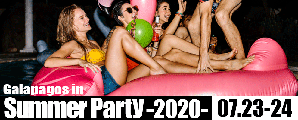 Galapagos in Summer Party ~2020~