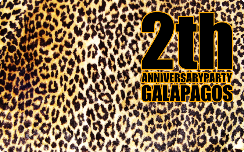 GALAPAGOS 2th ANNIVERSARYPARTY